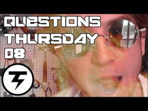 FIRE – Questions Thursday # 08 – Dr. Terawatt