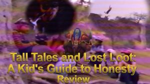 Media Hunter – Tall Tales & Lost Loot: A Kid's Guide To Honesty – Review