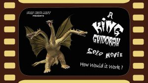 CHAT WITH MATT – A King Ghidorah Solo Movie: How Will It Work? MATTHEW LAMONT