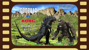 Godzilla VS Kong: What Will It Be Like? MATTHEW LAMONT