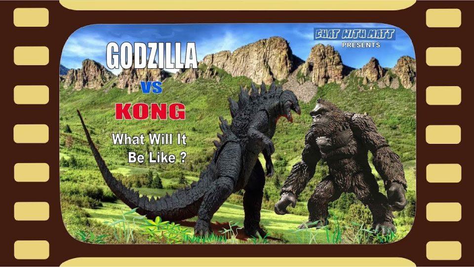 CHAT WITH MATT - Godzilla vs  Kong: What Will It Be Like?