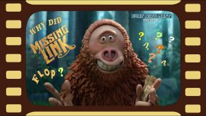 Why Did Missing Link Flop? MATTHEW LAMONT