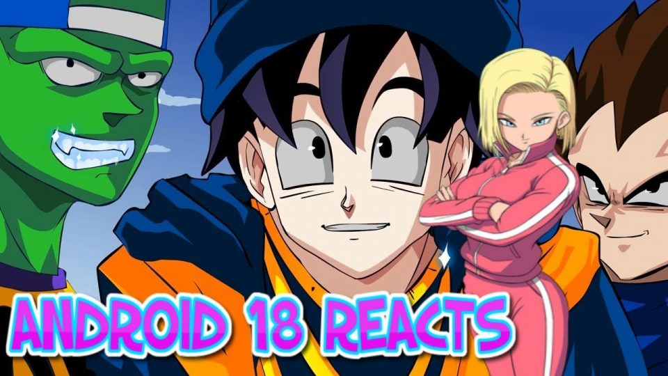 Android 18 reacts to Chi Chi do you love me ANIMATED!