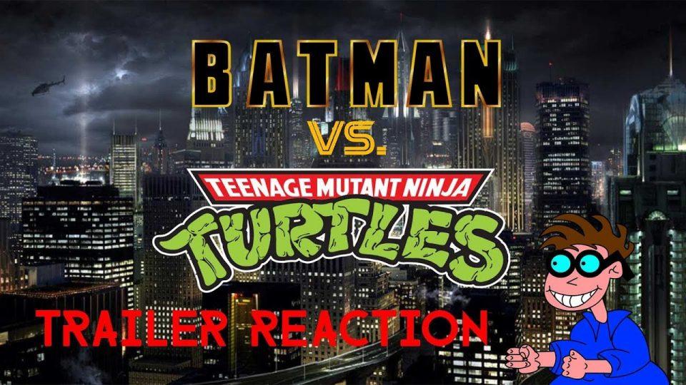 BATMAN VS  TEENAGE MUTANT NINJA TURTLES  - Trailer Reaction Video