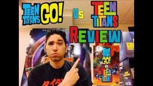 Teen Titans Go! VS Teen Titans Review – JTISREBORN
