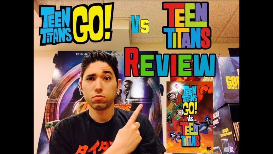 Teen Titans Go! Vs. Teen Titans Review