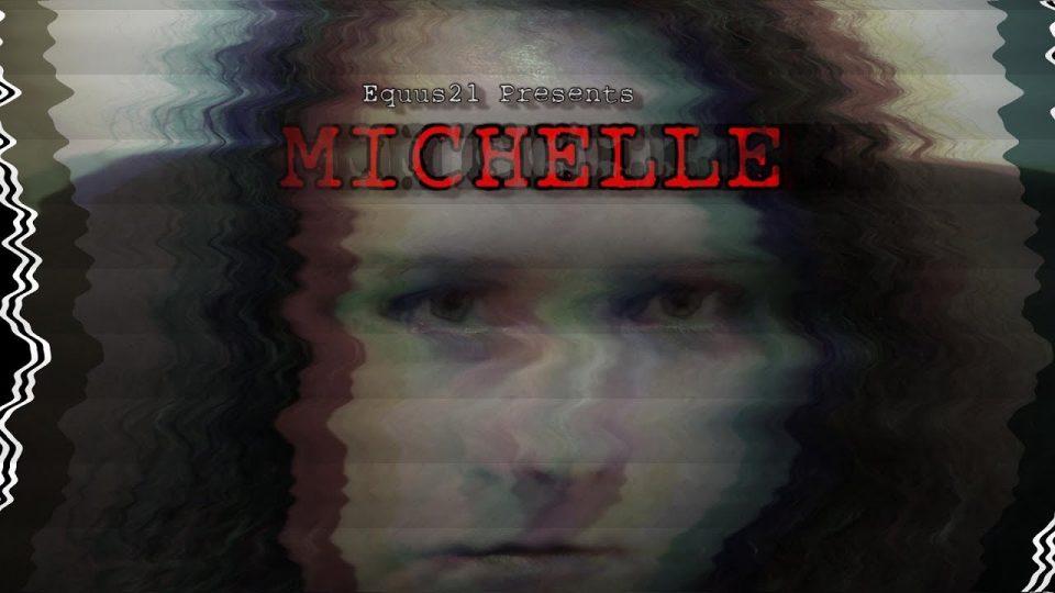MICHELLE (Horror Short Film by Aaron B.)