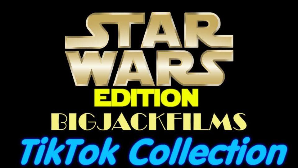 BIGJACKFILMS TikTok Collection Vol. 3 - STAR WARS EDITION