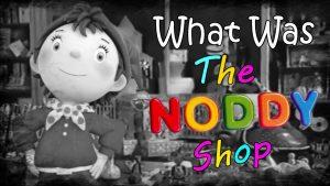 "What Was ""The Noddy Shop?"" – LOST MEDIA JUNKIE – STUDIO95"