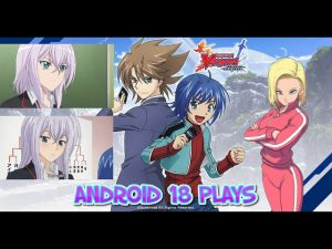 QUEEN18 plays Cardfight Vanguard Zero