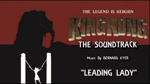 4. Leading Lady – KING KONG (2016) Fan Film Soundtrack by Bernard Kyer