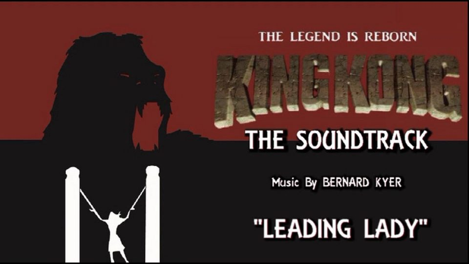 4. Leading Lady - KING KONG (2016) Fan Film Soundtrack by Bernard Kyer