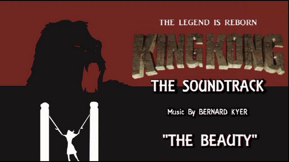 6. The Beauty - KING KONG (2016) Fan Film Soundtrack by Bernard Kyer