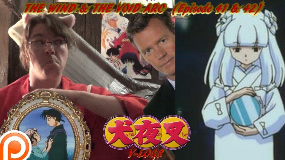 InuYasha V-Logs - THE WIND & THE VOID ARC (Episodes 41 & 42)