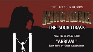"8. Arrival (""Lost Hero"" by Great Adventurers) KING KONG (2016) Fan Film Soundtrack by Bernard Kyer"