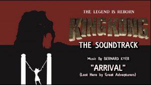 """8. Arrival (""""Lost Hero"""" by Great Adventurers) KING KONG (2016) Fan Film Soundtrack by Bernard Kyer"""