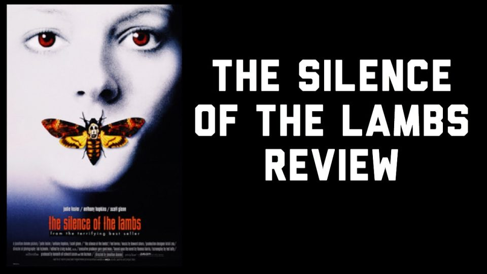 After The Movie: The Silence of the Lambs Review