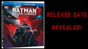 Batman: Death In The Family Release Date Revealed – JTISREBORN