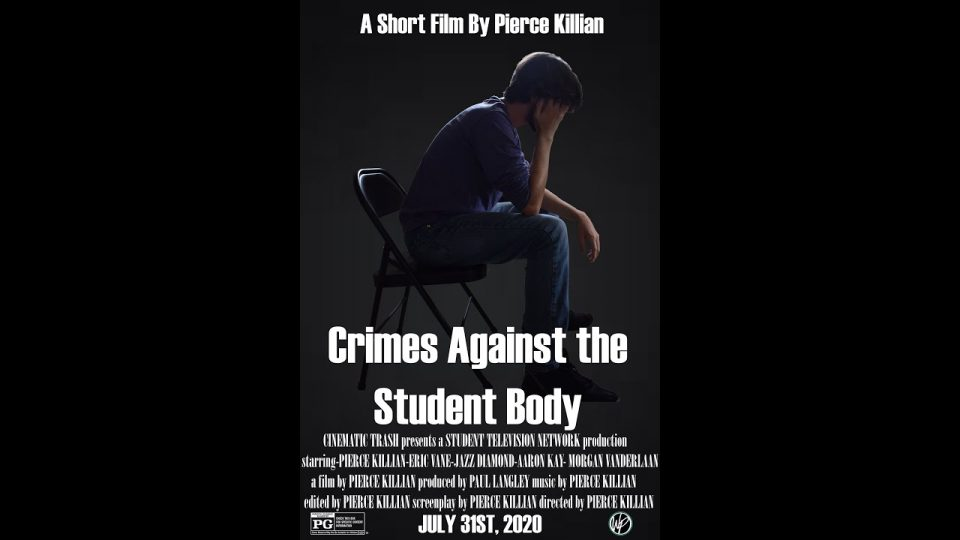 Crimes Against the Student Body | A Short Film by Pierce Killian