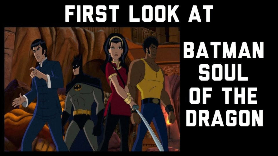 First Look At Batman Soul of The Dragon