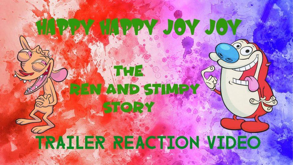 HAPPY HAPPY JOY JOY: THE REN AND STIMPY STORY - Trailer Reaction Video.