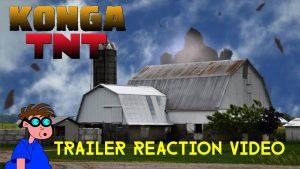 KONGA TNT – Trailer Reaction Video – MATTHEW LAMONT