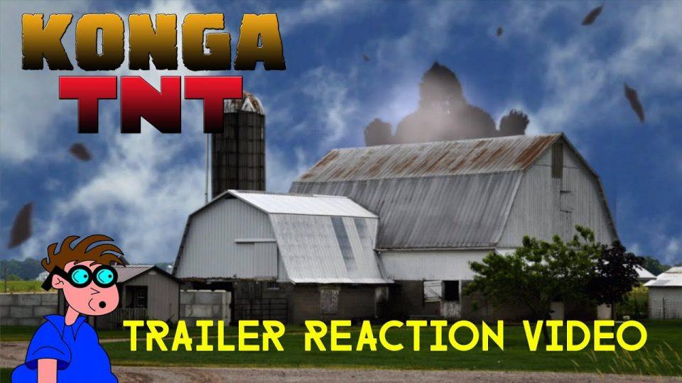 KONGA TNT - Trailer Reaction Video.