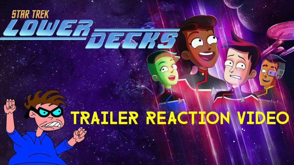 STAR TREK: LOWER DECKS - Trailer Reaction Video.