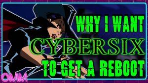 Why I Want Cybersix To Get A Reboot – ObscureMediaMini
