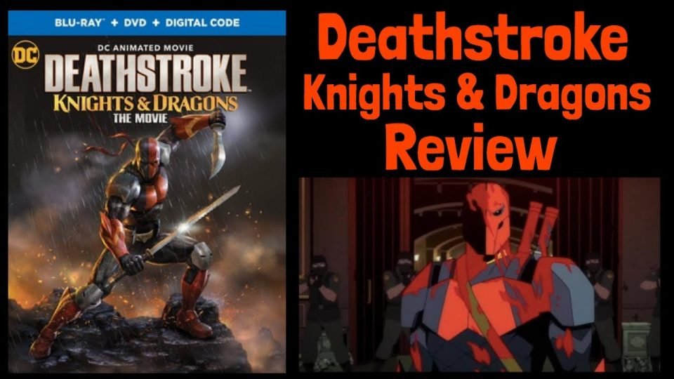 After The Movie Deathstroke Knights Dragons The Movie Review Jtisreborn Bigjackfilms