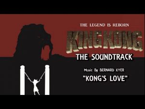 27. Kong's Love – KING KONG (2016) Fan Film Soundtrack by Bernard Kyer