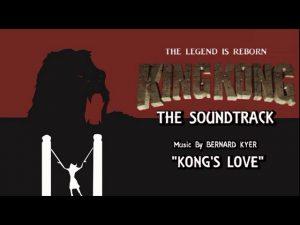 27. Kong's Love – KING KONG (2016) Fan Film Soundtrack by Bernard Kyer