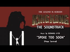24. Spoke Too Soon (Prime Survival) KING KONG (2016) Fan Film Soundtrack by Bernard Kyer