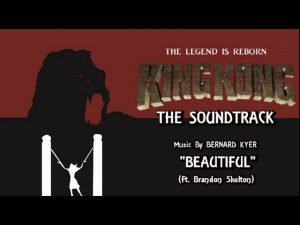29. Beautiful (Ft. Brandon Skelton) KING KONG (2016) Fan Film Soundtrack by Bernard Kyer
