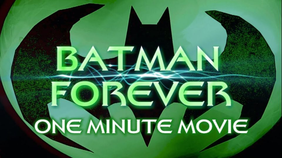 BATMAN FOREVER - One Minute Movie