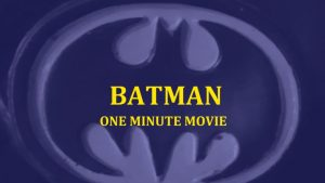 Batman – One Minute Movie (102.1 Edge Entry)