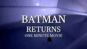 Batman Returns – One Minute Movie